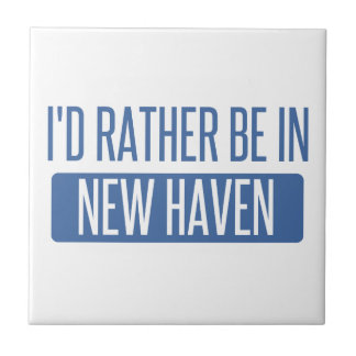 I'd rather be in New Haven Tile