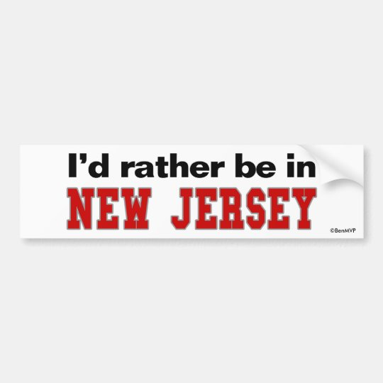I'd Rather Be In New Jersey Bumper Sticker