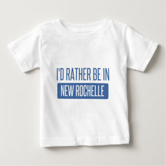 I'd rather be in New Rochelle Baby T-Shirt