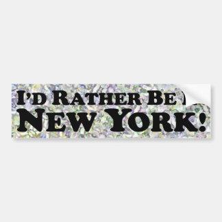 i'd Rather Be In New York - Bumper Sticker Car Bumper Sticker