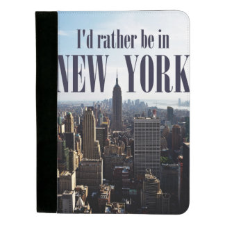 """I'd rather be in New York"" padfolio"