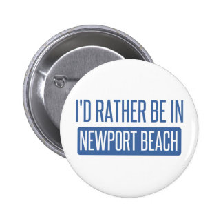 I'd rather be in Newport Beach Button