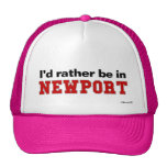I'd Rather Be In Newport Trucker Hat