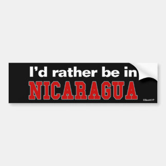 I'd Rather Be In Nicaragua Bumper Sticker