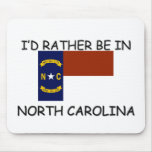 I'd rather be in North Carolina Mouse Pad
