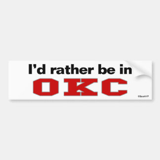 I'd Rather Be In OKC Bumper Sticker