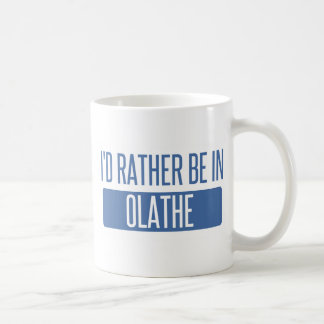 I'd rather be in Olathe Coffee Mug