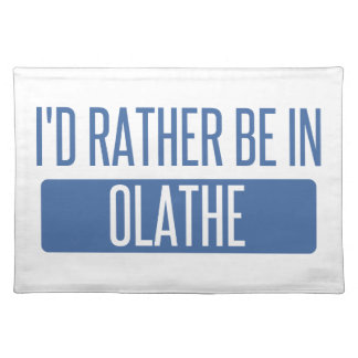 I'd rather be in Olathe Placemat