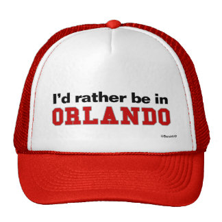 I'd Rather Be In Orlando Hats