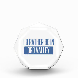 I'd rather be in Oro Valley Acrylic Award