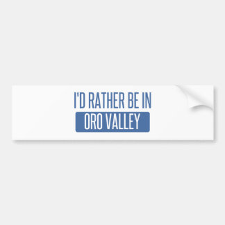 I'd rather be in Oro Valley Bumper Sticker