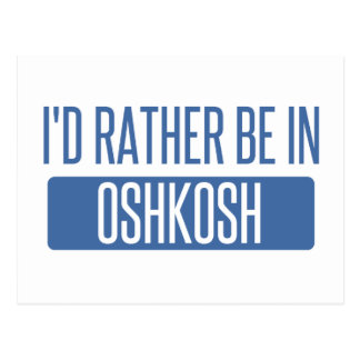 I'd rather be in Oshkosh Postcard