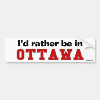 I'd Rather Be In Ottawa Bumper Sticker