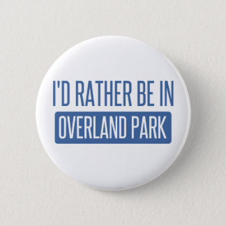 I'd rather be in Overland Park Button