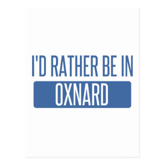 I'd rather be in Oxnard Postcard