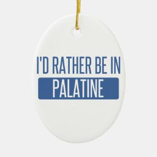 I'd rather be in Palatine Ceramic Ornament