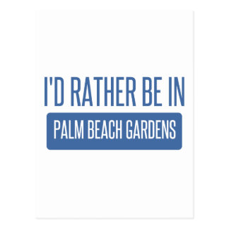 I'd rather be in Palm Beach Gardens Postcard