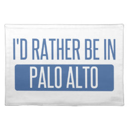 I'd rather be in Palo Alto Cloth Placemat