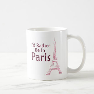 I'd Rather Be In Paris Coffee Mug