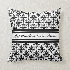 I'd Rather Be in Paris Damask Throw Pillow