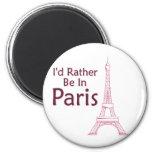 I'd Rather Be In Paris Fridge Magnet