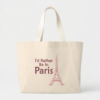 I'd Rather Be In Paris Large Tote Bag