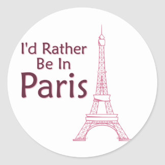 I'd Rather Be In Paris Round Stickers
