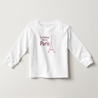 I'd Rather Be In Paris Toddler T-shirt