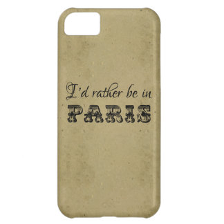 I'd rather be in Paris vintage typography french iPhone 5C Cover