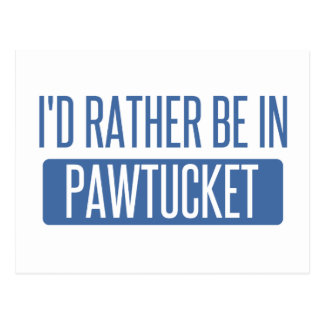 I'd rather be in Pawtucket Postcard
