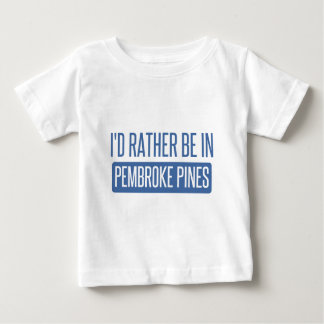 I'd rather be in Pembroke Pines Baby T-Shirt