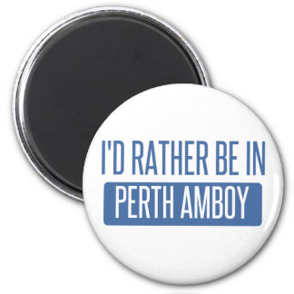 I'd rather be in Perth Amboy Magnet
