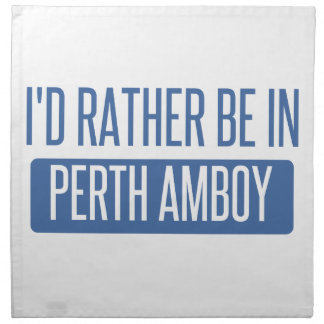 I'd rather be in Perth Amboy Napkin