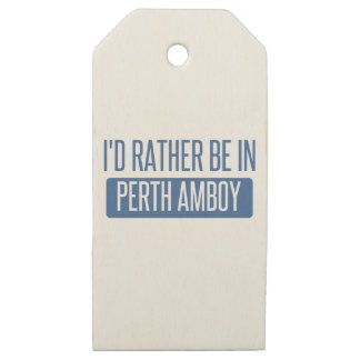 I'd rather be in Perth Amboy Wooden Gift Tags