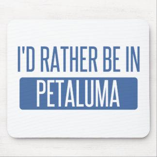I'd rather be in Petaluma Mouse Pad