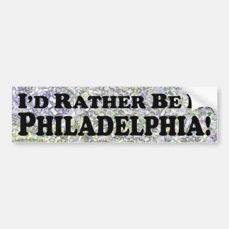 I'd Rather Be In Philadelphia - Bumper Sticker Car Bumper Sticker