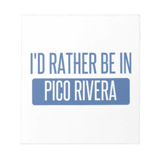 I'd rather be in Pico Rivera Notepad