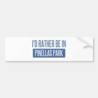 I'd rather be in Pinellas Park Bumper Sticker