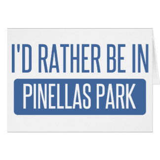 I'd rather be in Pinellas Park Card