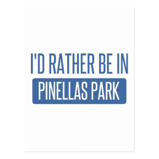 I'd rather be in Pinellas Park Postcard