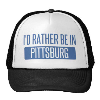 I'd rather be in Pittsburg Trucker Hat