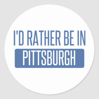 I'd rather be in Pittsburgh Classic Round Sticker