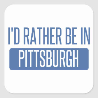 I'd rather be in Pittsburgh Square Sticker