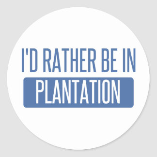 I'd rather be in Plantation Classic Round Sticker