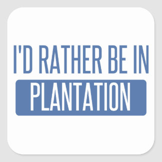 I'd rather be in Plantation Square Sticker