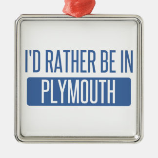 I'd rather be in Plymouth Metal Ornament