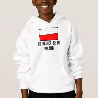 I'd Rather Be In Poland Hoodie