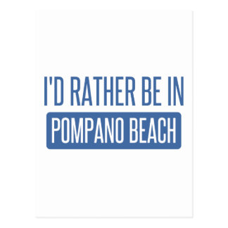 I'd rather be in Pompano Beach Postcard