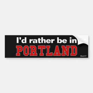 I'd Rather Be In Portland Car Bumper Sticker