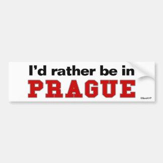 I'd Rather Be In Prague Bumper Sticker